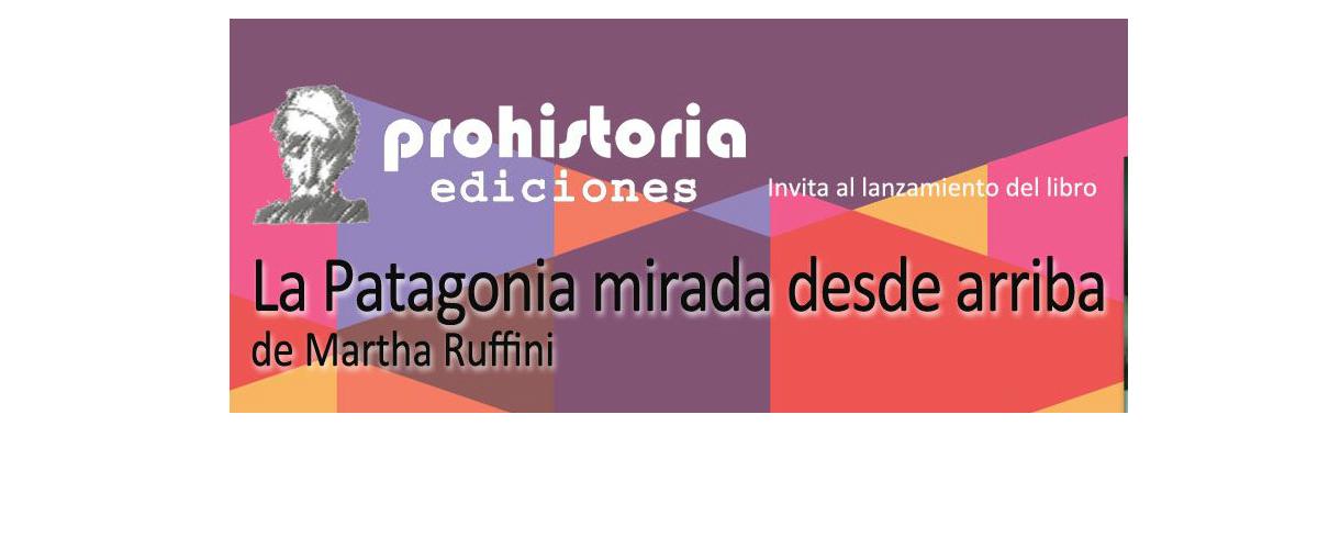"""Lanzamiento del libro: """"La Patagonia mirada desde arriba…"""""""